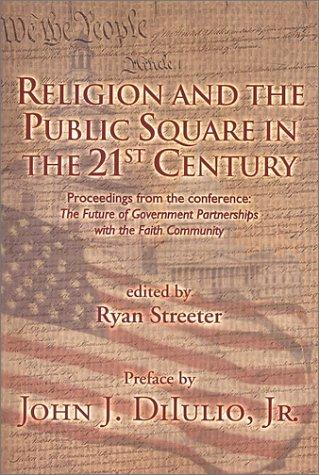 Religion and the public square in the 21st century by Future of Government Partnerships with the Faith Community (2000 Racine, Wis.)