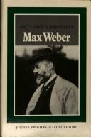 Max Weber by Anthony T. Kronman