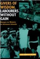 Givers of wisdom, labourers without gain by Pollard, Alice Aruhe'eta.