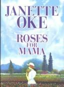 Roses for Mama by Janette Oke
