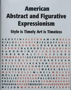 American Abstract and Figurative Expressionism:Style is Timely Art is Timeless by