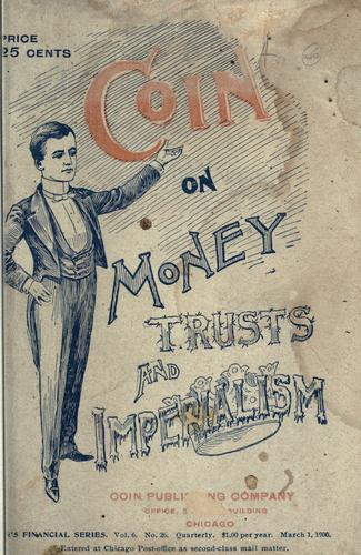 Coin on money, trusts, and imperialism.