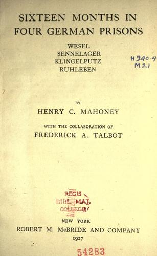 Sixteen months in four German prisons by Henry Charles Mahoney