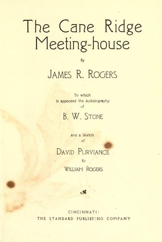 The Cane Ridge Meeting-House by James R. Rogers