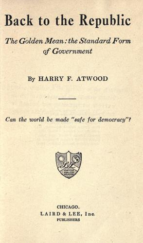 Back to the republic by Harry Fuller Atwood