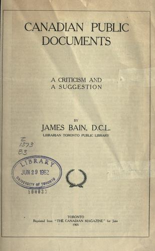 Canadian public documents by Bain, James