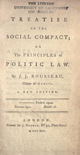 A treatise on the social compact, or, The principles of politic law by Jean-Jacques Rousseau