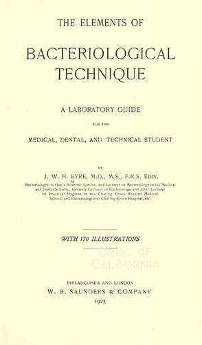 The elements of bacteriological technique by John William Henry Eyre