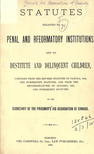 Statutes relating to penal and rfeormatory [sic] institutions, and to destitute and delinquent children by