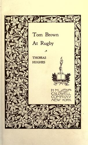 Tom Brown at Rugby by Hughes, Thomas