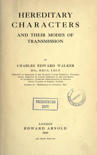 Hereditary characters and their modes of transmission by Walker, Charles Edward.