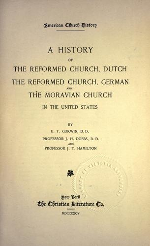 History of the Reformed Church, Dutch, the Reformed Church, German, and the Moravian Church in the United States