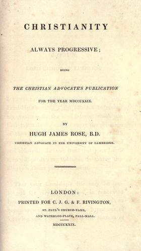Christianity always progressive by Rose, Hugh James