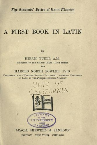 A first book in Latin by Hiram Tuell