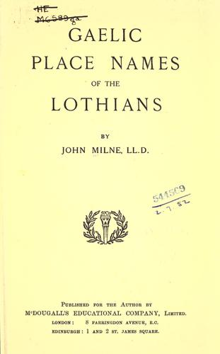 Gaelic place names of the Lothians by John Milne