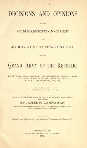 Decisions and opinions of the commanders-in-chief and judge advocates-general of the Grand Army of the Republic by