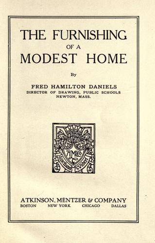 The furnishing of a modest home by Fred Hamilton Daniels