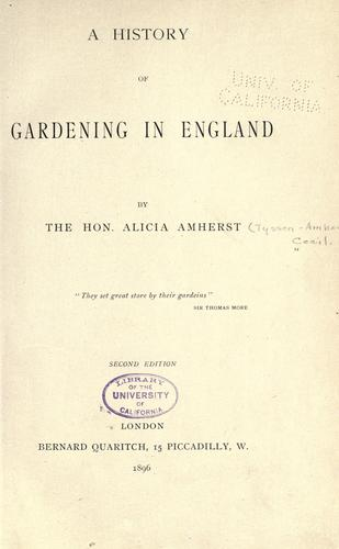 A history of gardening in England by Alicia Amherst