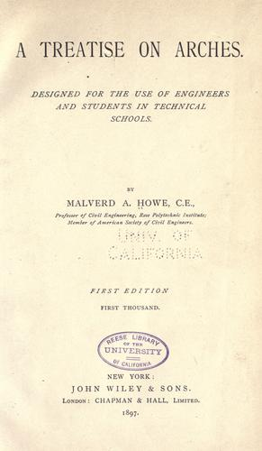 A treatise on arches by Malverd A. Howe
