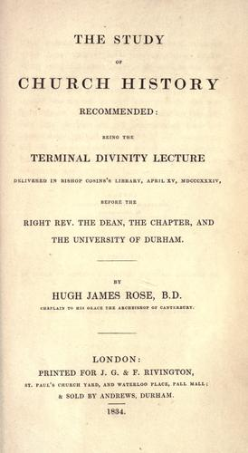 The study of church history recommended by Rose, Hugh James
