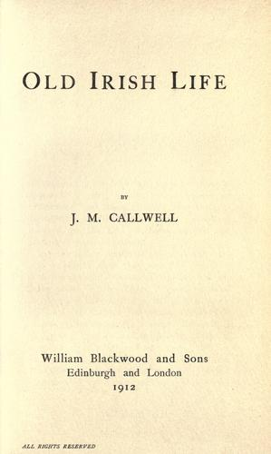 Old Irish life by J. M. Callwell