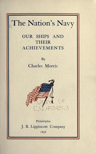 The nation's navy by Morris, Charles