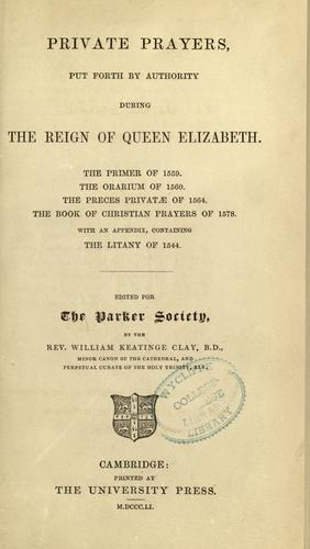 Private prayers, put forth by authority during the reign of Queen Elizabeth by