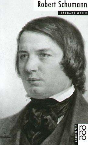 Robert Schumann by Meier, Barbara