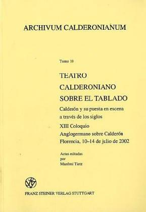 Teatro calderoniano sobre el tablado by Coloquio Anglogermano (13th 2002 Florence, Italy)