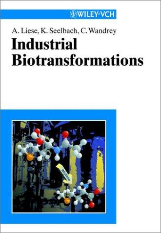 Industrial biotransformations by A. Liese