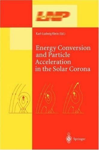 Energy Conversion and Particle Acceleration in the Solar Corona by Ludwig Klein