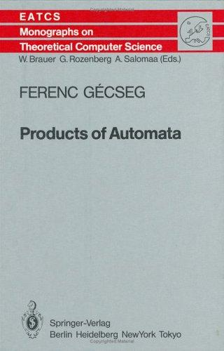 Products of Automata by Ferenc Gecseg