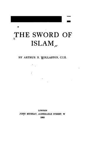 The sword of Islam by Arthur N. Wollaston