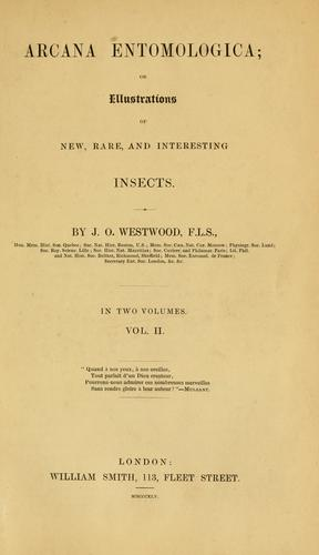 Arcana entomologica; or, Illustrations of new, rare, and interesting insects by John Obadiah Westwood