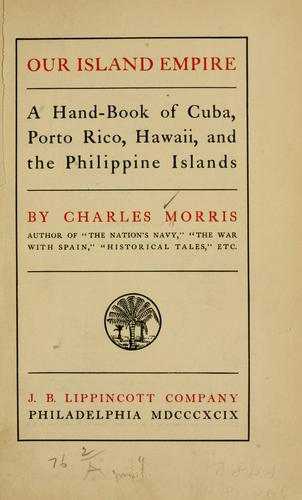 Our island empire by Morris, Charles