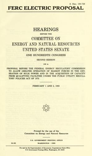 FERC electric proposal by United States. Congress. Senate. Committee on Energy and Natural Resources.