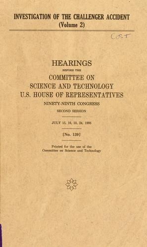 Investigation of the Challenger accident by United States. Congress. House. Committee on Science and Technology.