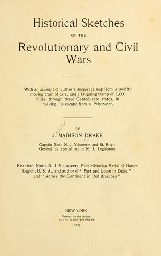 Historical sketches of the Revolutionary and Civil Wars