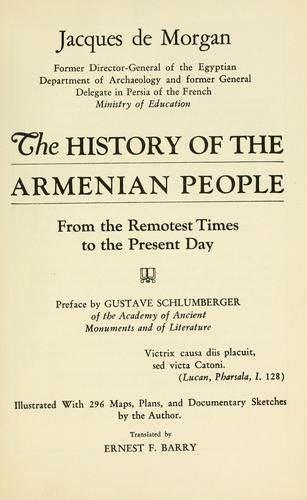 The history of the Armenian people, from the remotest times to the present day by Morgan, Jacques Jean Marie de