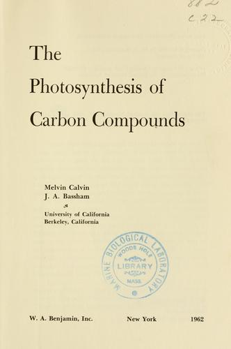 The photosynthesis of carbon compounds by Melvin Calvin