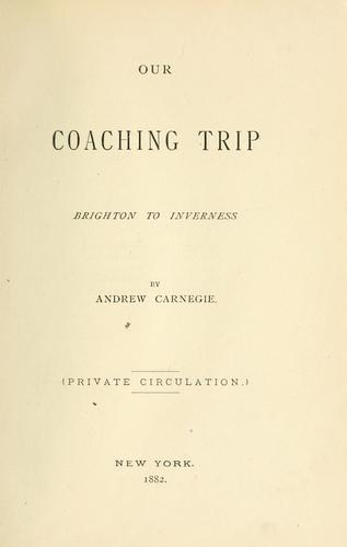 Our coaching trip by Andrew Carnegie