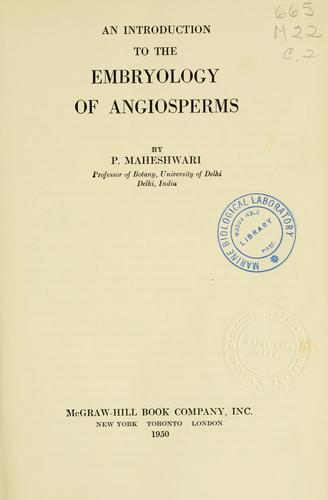 An introduction to the embryology of angiosperms by P. Maheshwari
