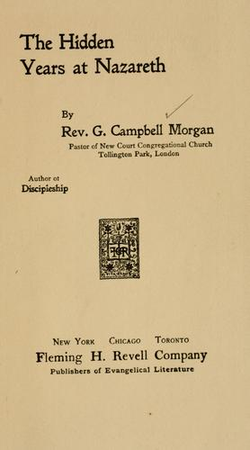 The hidden years at Nazareth by Morgan, G. Campbell