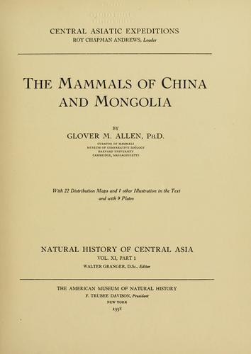 The mammals of China and Mongolia by Glover M. Allen