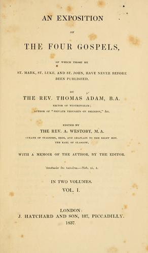 An exposition of the four Gospels by Thomas Adam