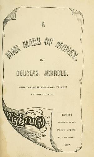 A man made of money by Douglas William Jerrold