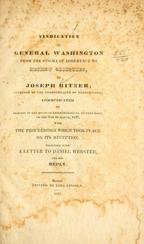 Vindication of General Washington from the stigma of adherence to secret societies