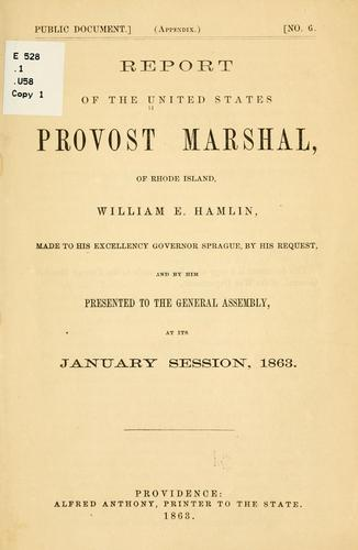 Report of the United States Provost Marshal, of Rhode Island, William E. Hamlin by United States. Provost Marshal of Rhode Island.