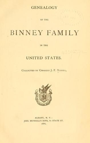 Genealogy of the Binney family in the United States by C. J. F. Binney