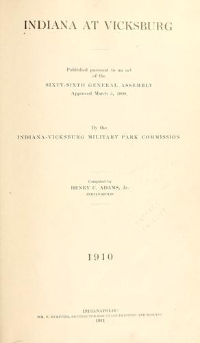 Indiana at Vicksburg. by Indiana. Vicksburg National Military Park Commission., Indiana-Vicksburg Military Park Commission
